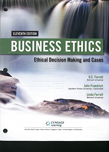 Business Ethics: Ethical Decision Making & Cases, Loose-Leaf Version