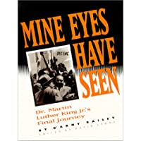 Image for Mine Eyes Have Seen: Dr. Martin Luther King Jr.'s Final Journey