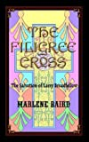 The Filigree Cross, Marlene Baird, 1403363773