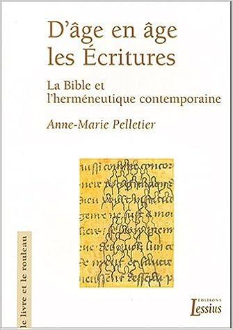 Livres D'âge en âge, les Ecritures : La Bible et l'herméneutique contemporaine epub pdf