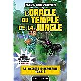 L'Oracle du temple de la jungle: Minecraft - Le Mystère de Herobrine, T2 (Lectures 8 - 12 ans)