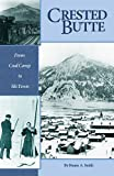 Crested Butte, Duane A. Smith, 1932738061
