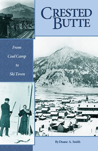 - Crested Butte: From Coal Camp to Ski Town