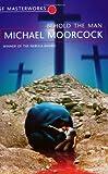 """""""Behold the Man (S.F.Masterworks)"""" av Michael Moorcock"""