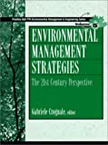 Environmental Management Strategies: The 21st Century Perspective Volume 5 (Environmental Management and Engineering Series), Gabriele Crognale, 0137398891