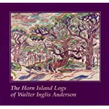 The Horn Island Logs of Walter Inglis Anderson (Mississippi Art Series)