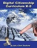 Digital Citizenship Curriculum for K-8, Ask a Tech Teacher, 0984588183