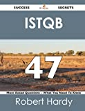 Istqb 47 Success Secrets - 47 Most Asked Questions on Istqb - What You Need to Know, Robert Hardy, 1488516448