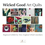 img - for Wicked Good Art Quilts book / textbook / text book
