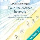 Pour une enfance heureuse   Livre audio Auteur(s) : Catherine Gueguen Narrateur(s) : Caroline Victoria