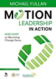img - for Motion Leadership in Action: More Skinny on Becoming Change Savvy by Michael Fullan (8-Jan-2013) Paperback book / textbook / text book