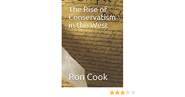 The Rise of Conservatism in the West: Amazon.es: Cook, Ron ...