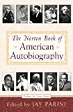 The Norton Book of American Autobiography, , 039304677X