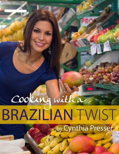 Cooking with a Brazilian Twist (Cooking With A Brazilian Twist)