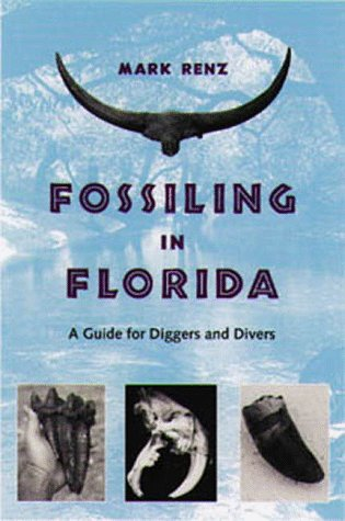 Fossiling in Florida: A Guide for Diggers and Divers ()