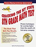 Cracking the New York State 8th Grade Math Test, Princeton Review Staff and Karen Lurie, 0375755551