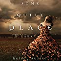 Some Quiet Place Audiobook by Kelsey Sutton Narrated by Jorjeana Marie