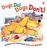 Dogs Do! Dogs Don't!, Frank Moffatt, 0143501259