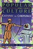 Popular Culture : Cavespace to Cyberspace, Fishwick, Marshall W., 078900643X