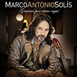Gracias Por Estar Aqui by Marco Antonio Solis (2013) Audio CD