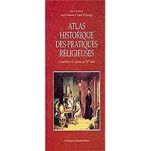 Atlas historique des pratiques religieuses: Le Sud-Ouest du Québec au XIXe siècle