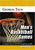 img - for Georgia Tech Men's Basketball Games: A Complete Record, Fall 1979 Through Spring 2006 book / textbook / text book