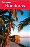 Frommer s Honduras (Frommer s Complete Guides)