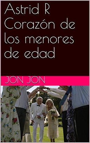 Astrid R Corazón de los menores de edad (Spanish Edition) by [Jon,