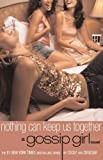 Nothing Can Keep Us Together (Gossip Girl, Book 8)
