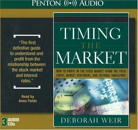 Timing the Market: How To Profit in Stock Market Using The Yield Curve, Market Sentiment, And Cultural Indicators by Penton Overseas Inc
