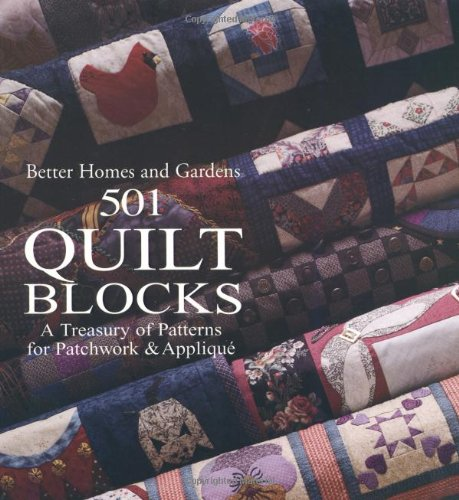 501 Quilt Blocks: A Treasury of Patterns for Patchwork & Applique (Better Homes and Gardens Cooking) ()