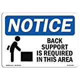 OSHA Notice Sign - Notice Back Support Required in This Area | Choose from: Aluminum, Rigid Plastic Or Vinyl Label Decal | Protect Your Business, Work Site, Warehouse & Shop Area |  Made in The USA