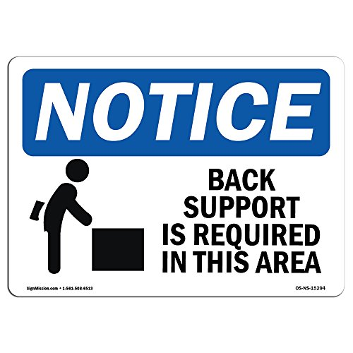 OSHA Notice Sign - Notice Back Support Required in This Area | Choose from: Aluminum, Rigid Plastic Or Vinyl Label Decal | Protect Your Business, Work Site, Warehouse & Shop Area | Made in The USA by SignMission (Image #1)