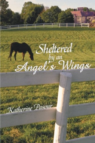 Read Online Sheltered by an Angel's Wings PDF