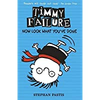 Timmy Failure Book 2: Now Look What You've Done
