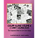 COLOR-ALONG A Variety Coloring Book Volume 6: The Companion Book for Live Color-Alongs