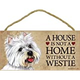 """A house is not a home without West Highland White Terrier - 5"""" x 10"""" Door Sign"""