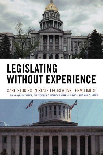Legislating Without Experience: Case Studies in State Legislative Term Limits