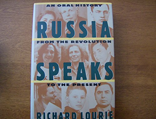 0060164492 - Richard Lourie: Russia Speaks: An Oral History from the Revolution to the Present - Buch
