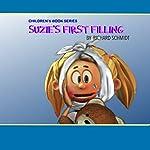 Suzie's First Filling: Plaque Pixie Children's Book Series, Book 4 | Richard Schmidt