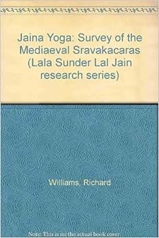 Jaina Yoga: Survey Of The Mediaeval Sravakacaras por Richard Williams epub