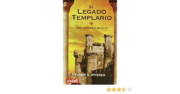 Legado templario, el: Una historia oculta.: Amazon.es: Garcia Atienza, Juan: Libros