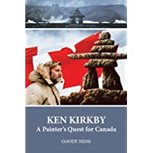Ken Kirkby: A Painter's Quest for Canada
