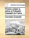 Poesie Volgari E Latine Di Cornelio Castaldi Da Feltre, Cornelio Castaldi, 1140960903