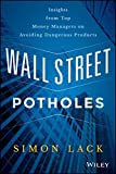 Wall Street Potholes: Insights from Top Money Managers on Avoiding Dangerous Products