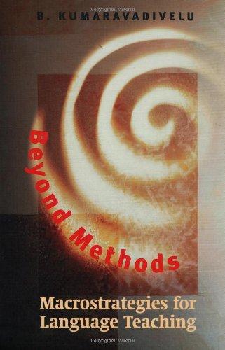 Beyond Methods: Macrostrategies for Language Teaching