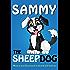 Sammy The Sheep Dog (Adventures of Sammy The Sheep Dog Book 1)