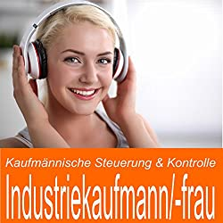 Kaufmännische Steuerung & Kontrolle für Industriekaufmann / Industriekauffrau
