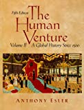 Human Venture Vol. II : A Global History since 1500, Esler, Anthony, 0131835475