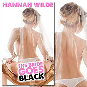 The Bride Goes Black (Interracial Gangbang) Audiobook
